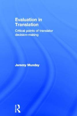 Evaluation in Translation: Critical points of translator decision-making (Hardback)