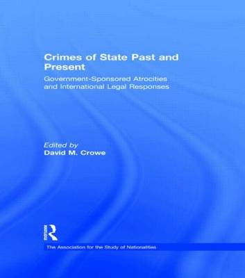 Crimes of State Past and Present: Government-Sponsored Atrocities and International Legal Responses - Association for the Study of Nationalities (Hardback)
