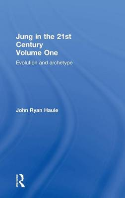 Jung in the 21st Century: Volume 1: Evolution and Archetype (Hardback)