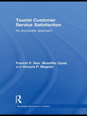 Tourist Customer Service Satisfaction: An Encounter Approach - Advances in Tourism (Hardback)
