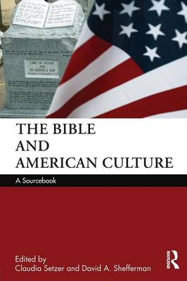 The Bible and American Culture: A Sourcebook (Paperback)