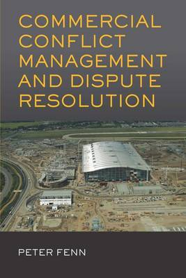 Commercial Conflict Management and Dispute Resolution (Paperback)