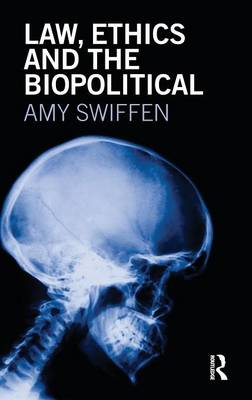 Law, Ethics and the Biopolitical (Hardback)