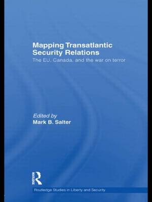 Mapping Transatlantic Security Relations: The EU, Canada and the War on Terror (Hardback)
