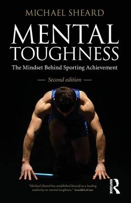 Mental Toughness: The Mindset Behind Sporting Achievement, Second Edition (Paperback)