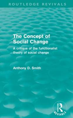 The Concept of Social Change: A Critique of the Functionalist Theory of Social Change - Routledge Revivals (Paperback)