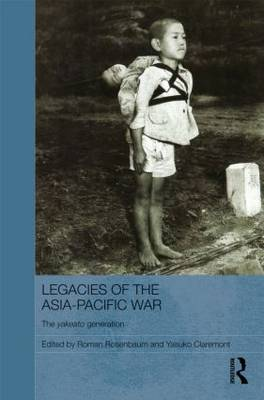 Legacies of the Asia-Pacific War: The Yakeato Generation (Hardback)