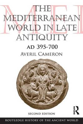 The Mediterranean World in Late Antiquity: AD 395-700 - The Routledge History of the Ancient World (Paperback)