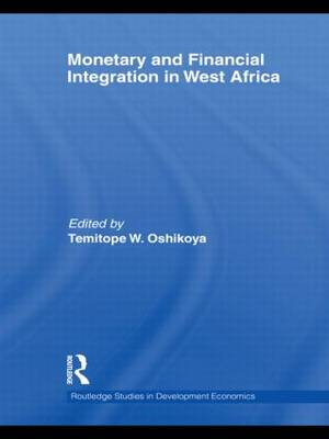 Monetary and Financial Integration in West Africa - Routledge Studies in Development Economics 81 (Hardback)