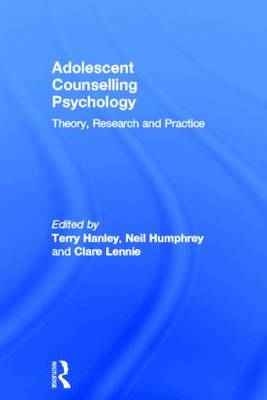 Adolescent Counselling Psychology: Theory, Research and Practice (Hardback)