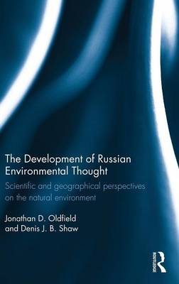 The Development of Russian Environmental Thought: Scientific and Geographical Perspectives on the Natural Environment (Hardback)
