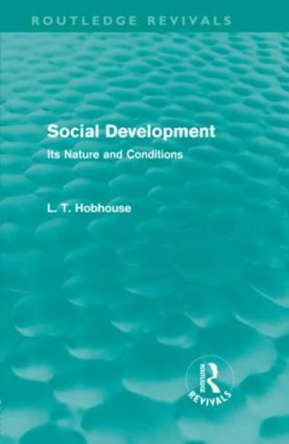 Social Development: Its Nature and Conditions - Routledge Revivals (Hardback)
