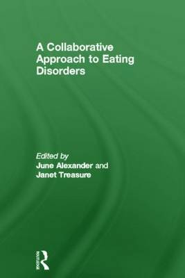 A Collaborative Approach to Eating Disorders (Hardback)