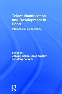 Talent Identification and Development in Sport: International Perspectives (Hardback)
