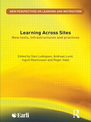 Learning Across Sites: New Tools, Infrastructures and Practices - New Perspectives on Learning and Instruction (Paperback)