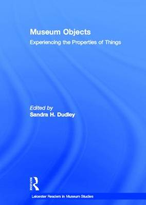 Museum Objects - Leicester Readers in Museum Studies (Hardback)