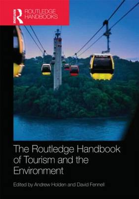 The Routledge Handbook of Tourism and the Environment (Hardback)