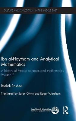 Ibn al-Haytham and Analytical Mathematics: A History of Arabic Sciences and Mathematics Volume 2 - Culture and Civilization in the Middle East (Hardback)