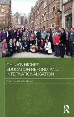 China's Higher Education Reform and Internationalisation - Routledge Contemporary China Series (Hardback)