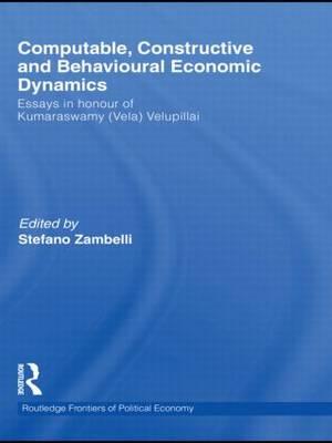 Computable, Constructive and Behavioural Economic Dynamics: Essays in Honour of Kumaraswamy (Vela) Velupillai - Routledge Frontiers of Political Economy (Paperback)