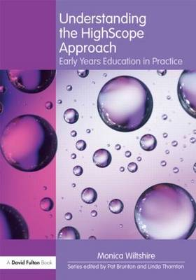 Understanding the HighScope Approach: Early Years Education in Practice - Understanding the... Approach (Paperback)