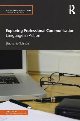 Exploring Professional Communication: Language in Action - Routledge Introductions to Applied Linguistics (Paperback)