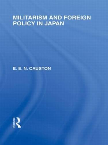 Militarism and Foreign Policy in Japan - Routledge Library Editions: Japan (Hardback)