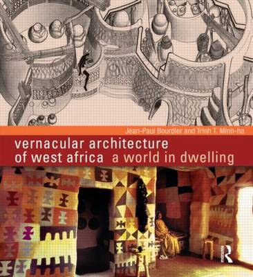 Vernacular Architecture of West Africa: A World in Dwelling (Hardback)