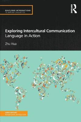 Exploring Intercultural Communication: Language in Action - Routledge Introductions to Applied Linguistics (Paperback)