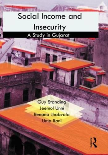 Social Income and Insecurity: A Study in Gujarat (Hardback)