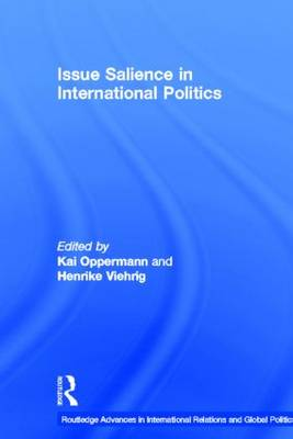 Issue Salience in International Politics - Routledge Advances in International Relations and Global Politics (Hardback)