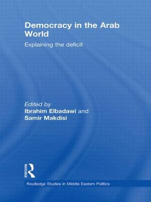 Democracy in the Arab World: Explaining the Deficit (Paperback)