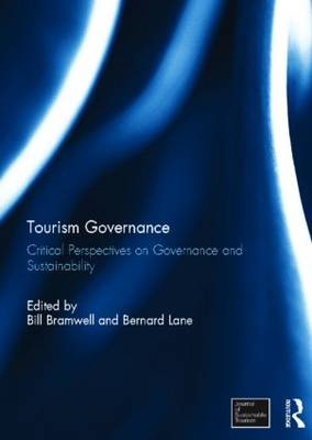 Tourism Governance: Critical Perspectives on Governance and Sustainability (Hardback)