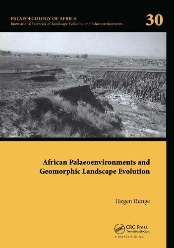 African Palaeoenvironments and Geomorphic Landscape Evolution: Palaeoecology of Africa Vol. 30, An International Yearbook of Landscape Evolution and Palaeoenvironments - Palaeoecology of Africa 30 (Hardback)