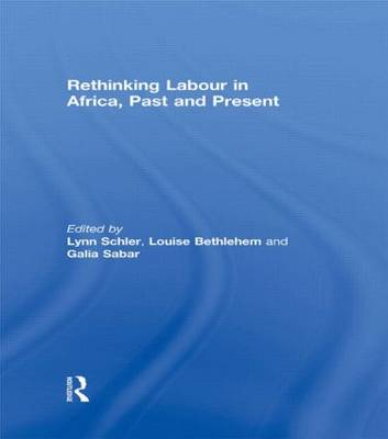 Rethinking Labour in Africa, Past and Present (Hardback)