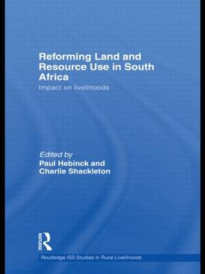 Reforming Land and Resource Use in South Africa: Impact on Livelihoods - Routledge ISS Studies in Rural Livelihoods 6 (Hardback)
