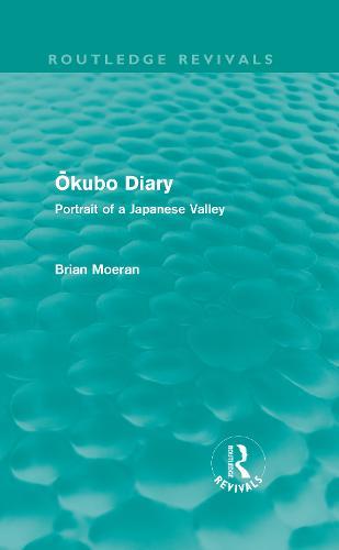 Okubo Diary: Portrait of a Japanese Valley - Routledge Revivals (Hardback)