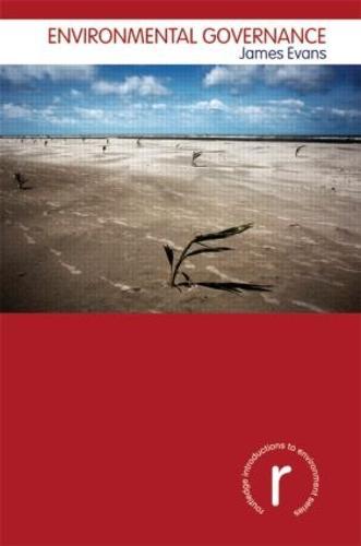 Environmental Governance - Routledge Introductions to Environment: Environment and Society Texts (Paperback)