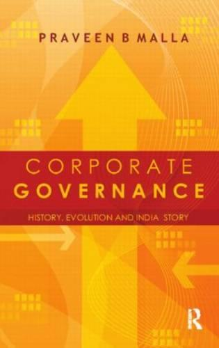 Corporate Governance: Concept, Evolution and India Story (Hardback)