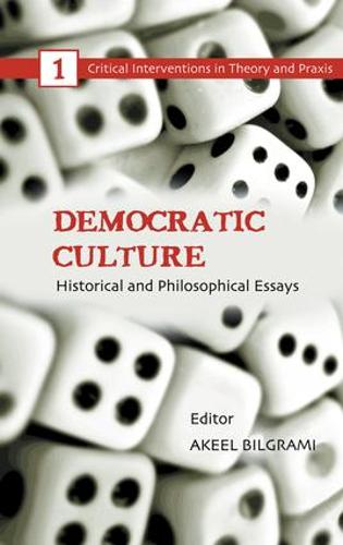Democratic Culture: Historical and Philosophical Essays - Critical Interventions in Theory and Praxis (Hardback)