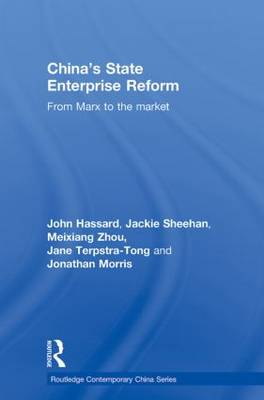 China's State Enterprise Reform: From Marx to the Market - Routledge Contemporary China Series (Paperback)