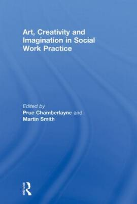 Art, Creativity and Imagination in Social Work Practice. (Paperback)