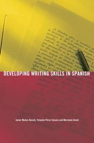 Developing Writing Skills in Spanish - Developing Writing Skills (Hardback)