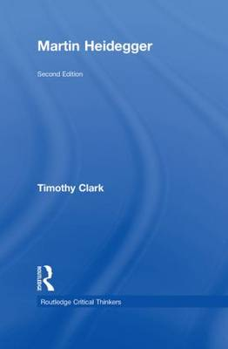 Martin Heidegger - Routledge Critical Thinkers (Hardback)