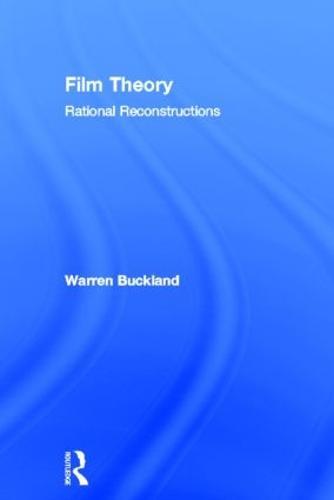 Film Theory: Rational Reconstructions (Hardback)