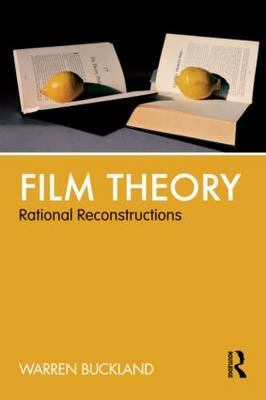 Film Theory: Rational Reconstructions (Paperback)