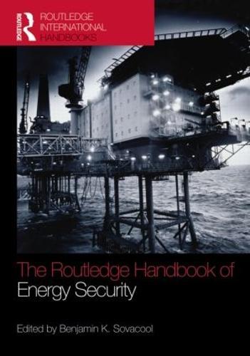 The Routledge Handbook of Energy Security (Hardback)