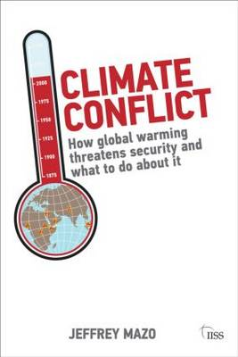 Climate Conflict: How Global Warming Threatens Security and What to Do about It - Adelphi series (Paperback)