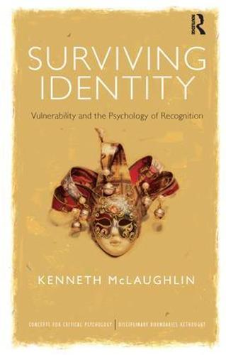 Surviving Identity: Vulnerability and the Psychology of Recognition - Concepts for Critical Psychology (Paperback)