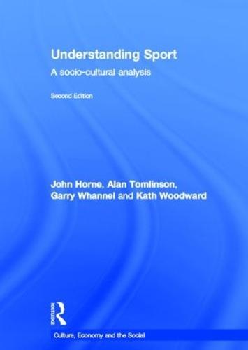 Understanding Sport: A socio-cultural analysis - CRESC (Hardback)